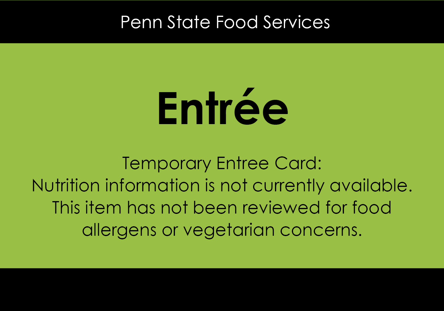 Sample of a temporary entree card found in Penn State dining locations